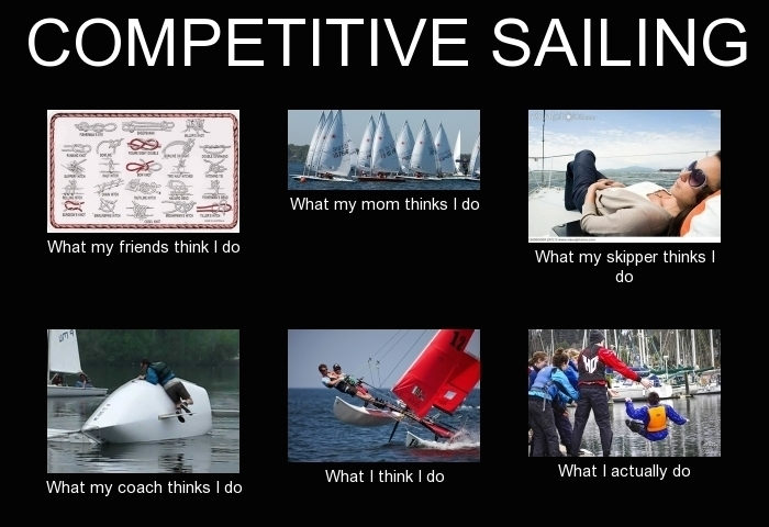 frabz-competitive-sailing-what-my-friends-think-i-do-what-my-mom-think-7bae7c